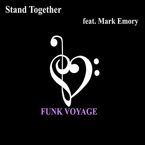 Stand Together (feat. Mark Emory) by FunkVoyage