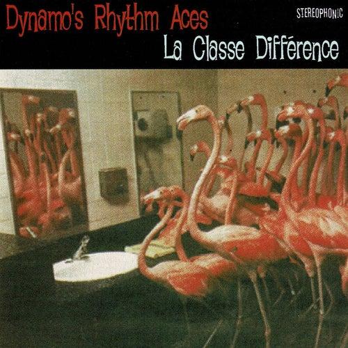 La Classe Difference von Dynamo's Rhythm Aces