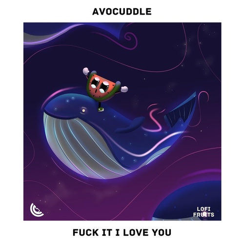 Fuck it I love you by Avocuddle