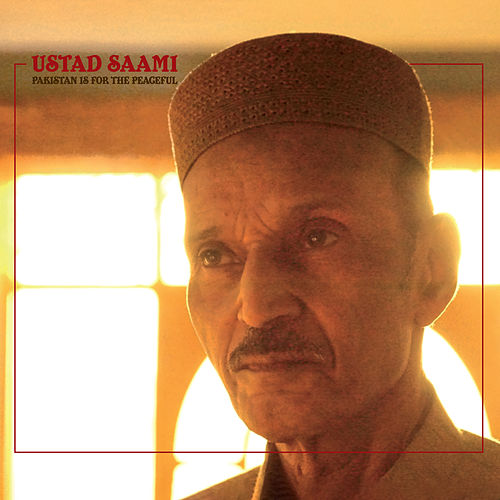 Pakistan Is for the Peaceful by Ustad Saami