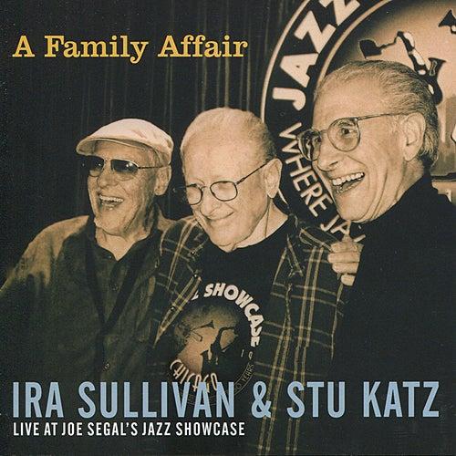 A Family Affair: Live at Joe Segal's Jazz Showcase by Ira Sullivan