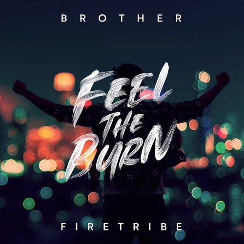 Feel the Burn by Brother Firetribe