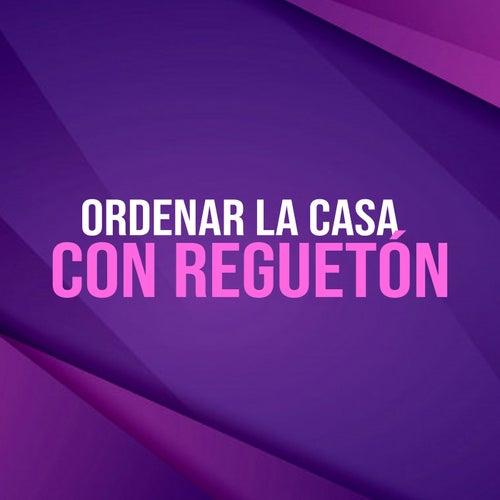 Ordenar la casa con regueton by Various Artists