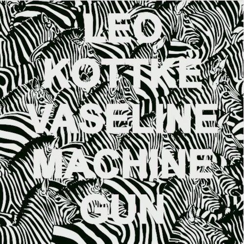 Vaseline Machine Gun by Leo Kottke