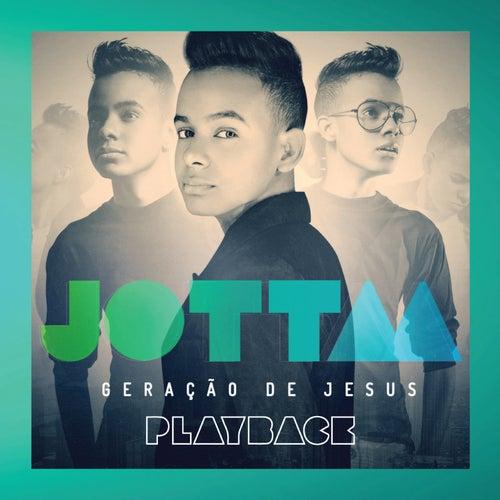Geração de Jesus (Playback) de Jotta A