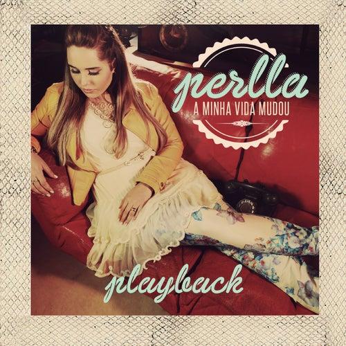 A Minha Vida Mudou (Playback) de Perlla