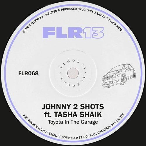Toyota In The Garage (feat. Tasha Shaik) von Johnny 2 Shots