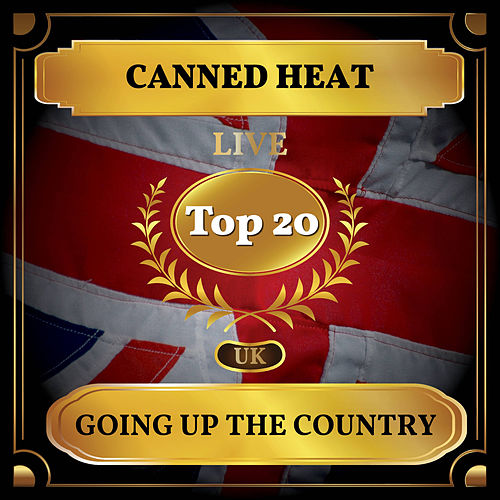 Going Up the Country (UK Chart Top 20 - No. 19) de Canned Heat
