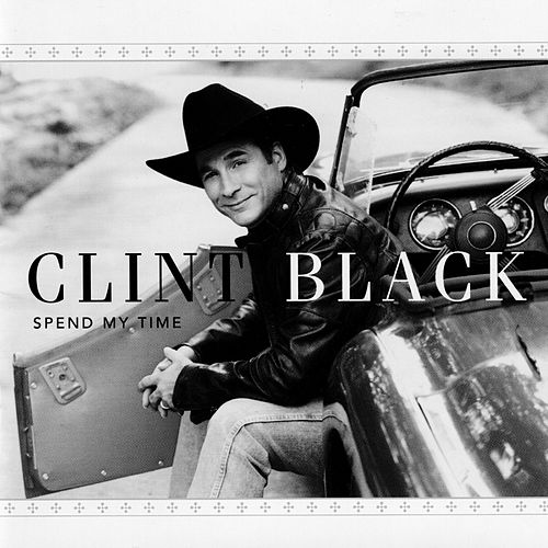 Spend My Time by Clint Black