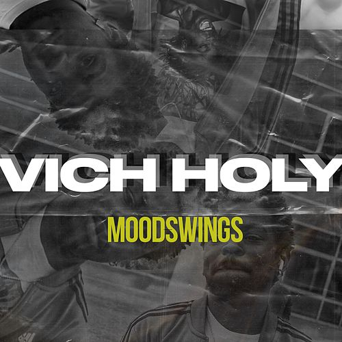 Moodswings by Vich Holy