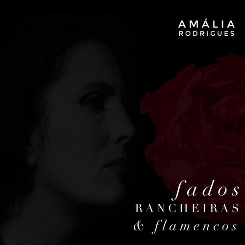 Fados, Rancheiras & Flamencos de Amalia Rodrigues