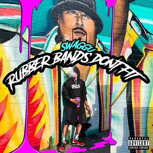 Rubber Bands Don't Fit by Swaggu