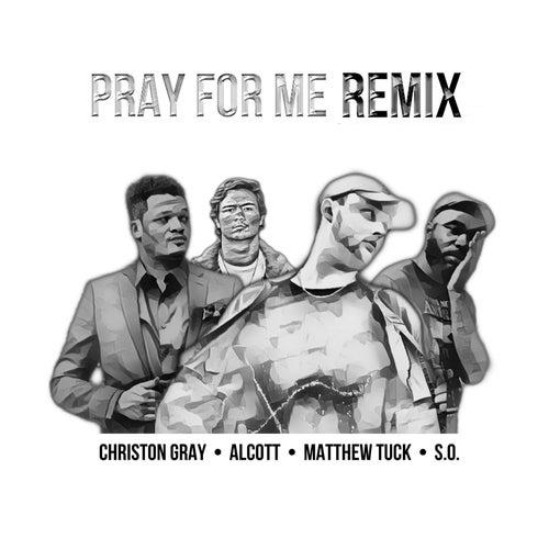 Pray for Me Remix by Matthew Tuck
