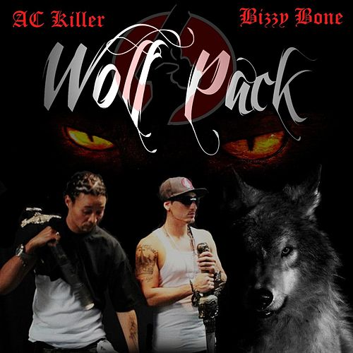 Wolf Pack (feat. Bizzy Bone) by A.C. Killer