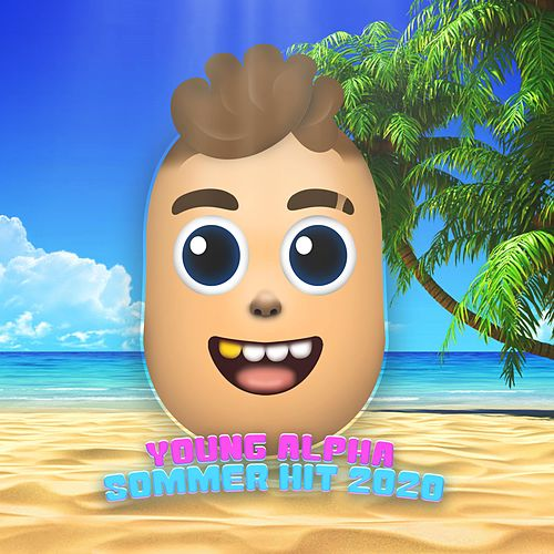 Sommer Hit 2020 von Young Alpha