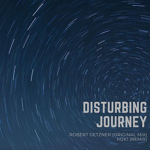 Disturbing Journey by Robert Getzner