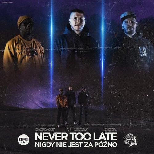 Never Too Late / Nigdy nie jest za późno by Dj Decks