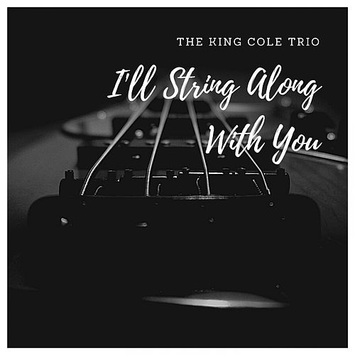 I'll String Along With You de Nat King Cole