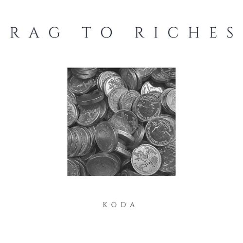 Rag to Riches by Koda