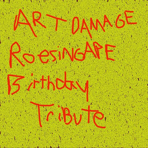 Art Damage Birthday Tribute by Roesing Ape