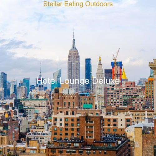 Stellar Eating Outdoors von Hotel Lounge Deluxe