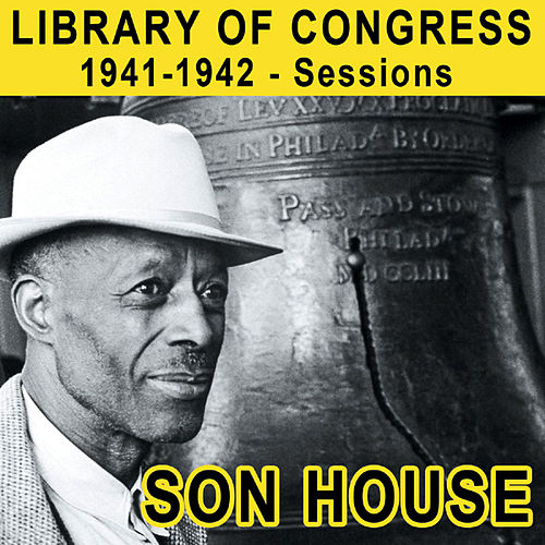 Library Of Congress 1941-1942 - Sessions de Son House