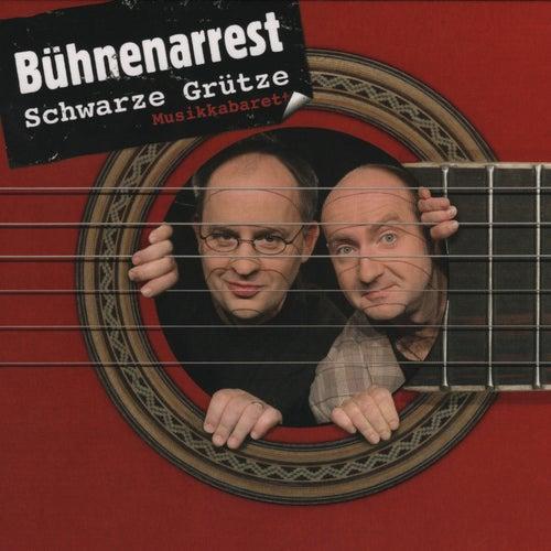 Bühnenarrest von Schwarze Grütze Musikkabarett