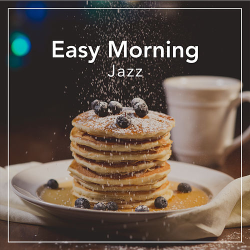 Easy Morning Jazz von Various Artists