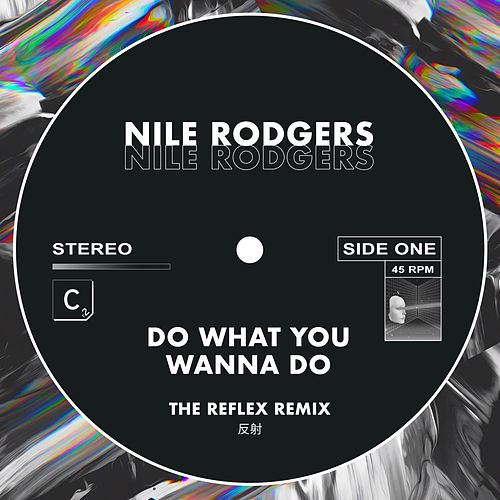 Do What You Wanna Do (The Reflex Greatest Dancer Mix - Shorter Edit) de Nile Rodgers