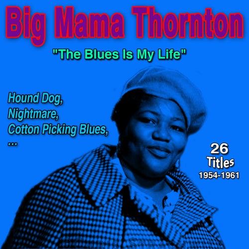 Big Mama Thornton 'Blues Is My Life' (Hound Dog (1954-1961)) von Big Mama Thornton