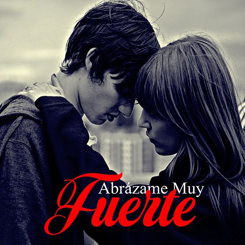 Abrázame Muy Fuerte by Bárbara, Matiesi, Dany, Duzan, Skala, Sharin, Damian, MÁRISSA, ANAMARIA, natalia
