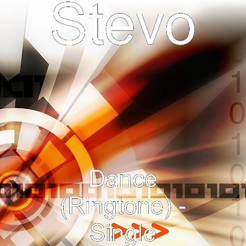 Dance (Ringtone) - Single by Stevo