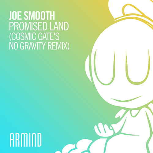 Promised Land (Cosmic Gate's No Gravity Remix) by Joe Smooth