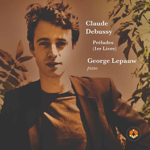 Debussy: Préludes, Book 1, L. 117 de George Lepauw