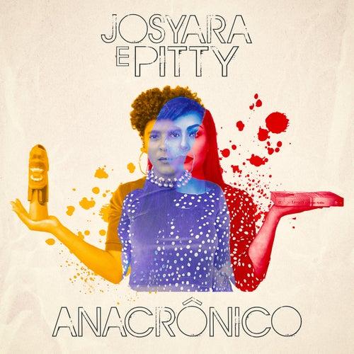 Anacrônico by Josyara