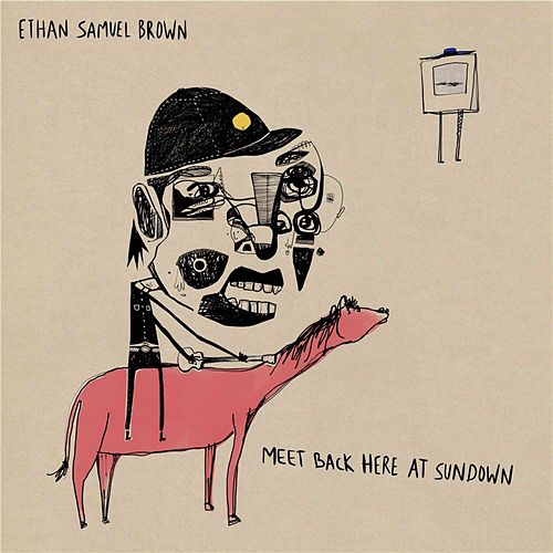 Meet Back Here at Sundown by Ethan Samuel Brown