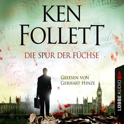 Die Spur der Füchse (Gekürzt) von Ken Follett