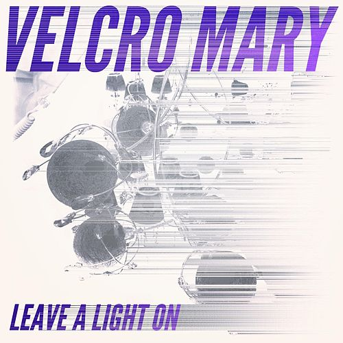 Leave a Light On (Remix) by Velcro Mary