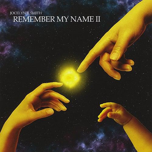 Remember My Name II by Jocelyn B. Smith