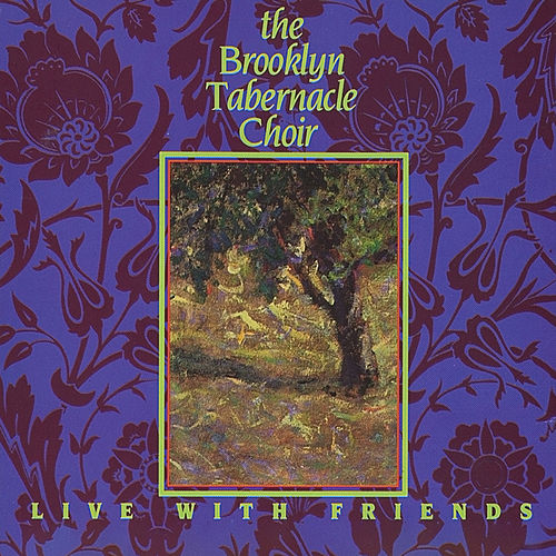 Live with Friends (Live). by The Brooklyn Tabernacle Choir