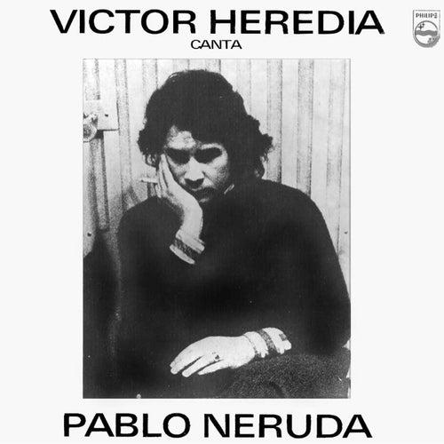 Canta Pablo Neruda de Victor Heredia