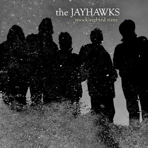 Mockingbird Time by The Jayhawks