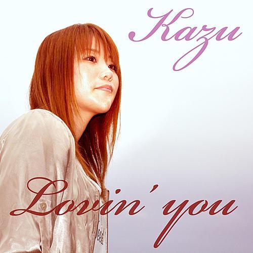 Lovin'you by Kazu