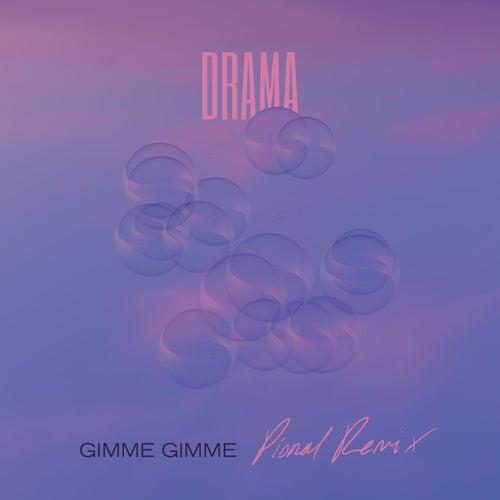 Gimme Gimme (Pional Remix) von D rama