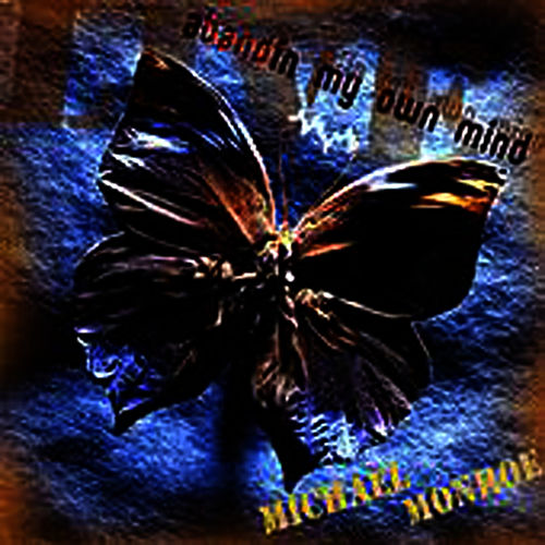 Live - Abandin My Own Mind by Michael Monroe