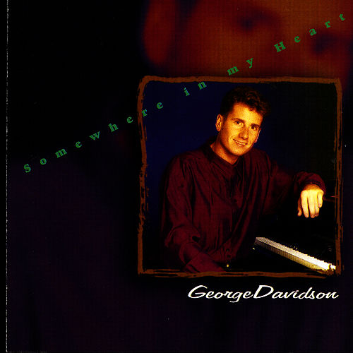 Somewhere In My Heart de George Davidson