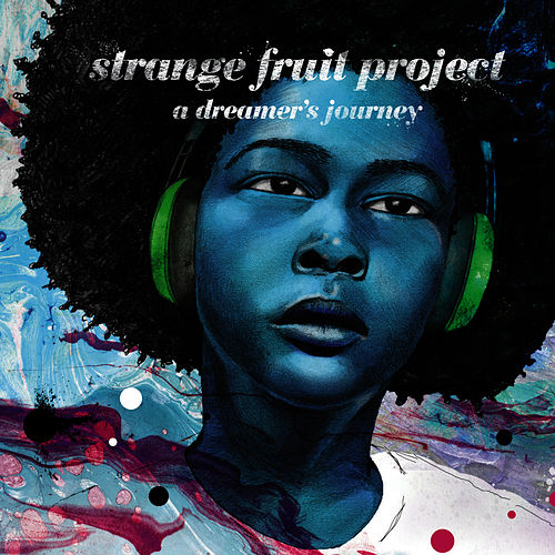 A Dreamer's Journey von Strange Fruit Project