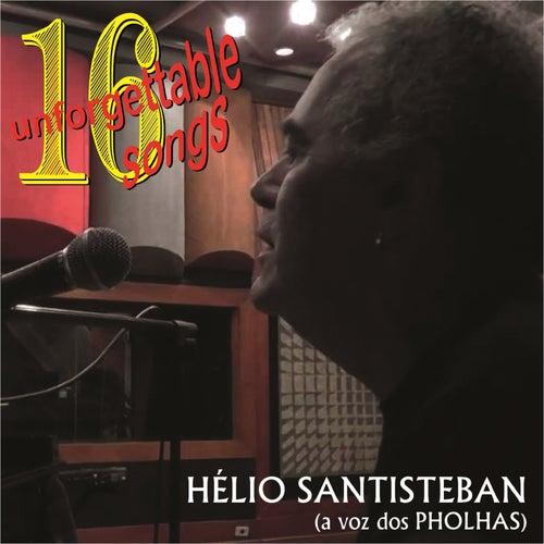 16 Unforgettable Songs de Hélio Santisteban