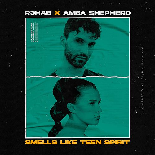 Smells Like Teen Spirit von R3HAB