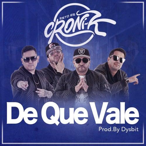 De Que Vale by Croni-K